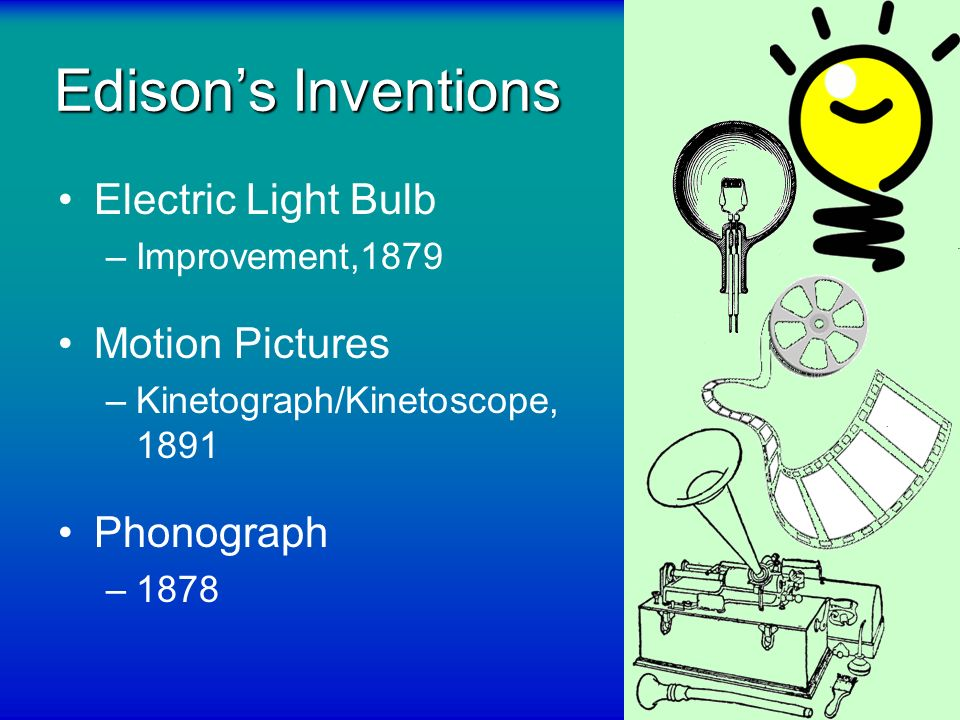 Edison's Inventions Electric Light Bulb Motion Pictures Phonograph
