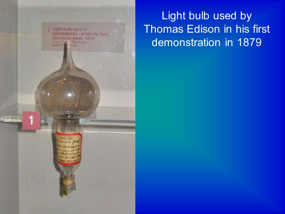 Light bulb used by Thomas Edison in his first demonstration in 1879