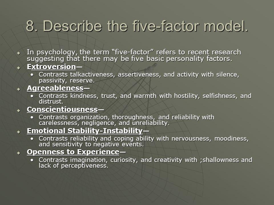 8. Describe the five-factor model.