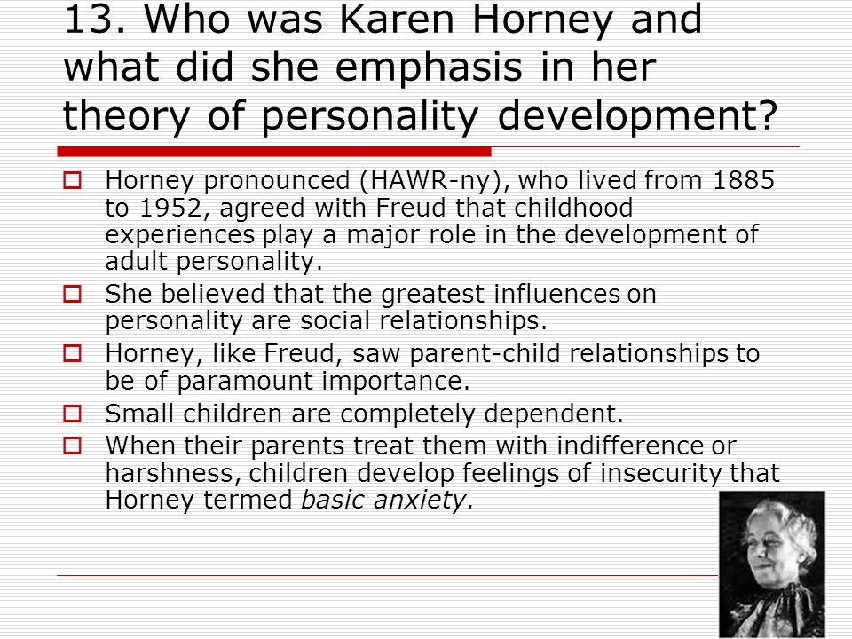 key concepts of karen horney In this class, we will read two books by karen horney—our inner conflicts and  the  analyze and discuss karen horney's ideas in light of basic concepts from.