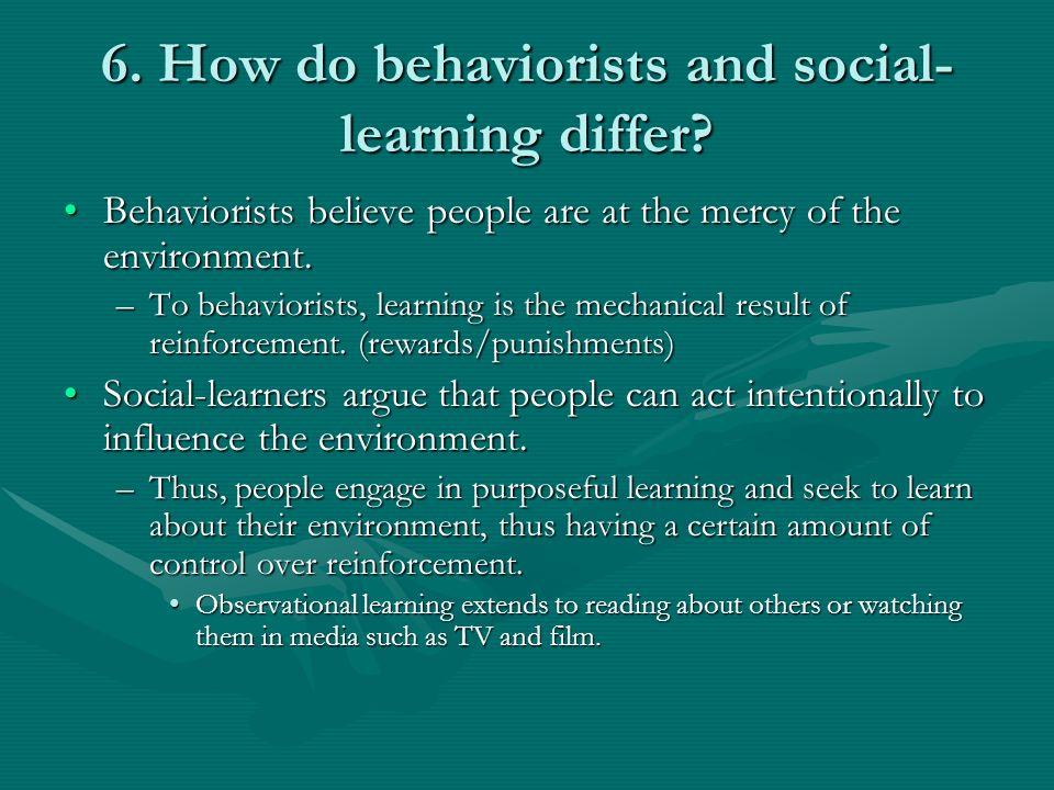 6. How do behaviorists and social-learning differ