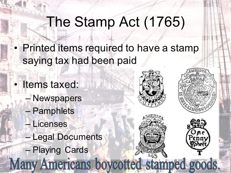 Many Americans boycotted stamped goods.