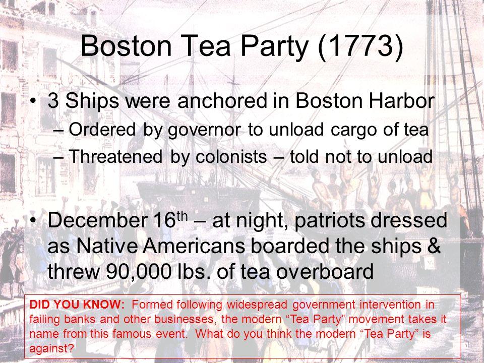 Boston Tea Party (1773) 3 Ships were anchored in Boston Harbor