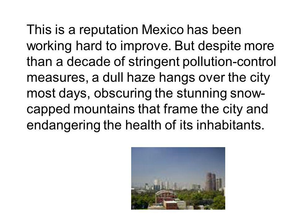 This is a reputation Mexico has been working hard to improve