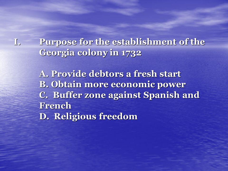 Purpose for the establishment of the Georgia colony in 1732 A