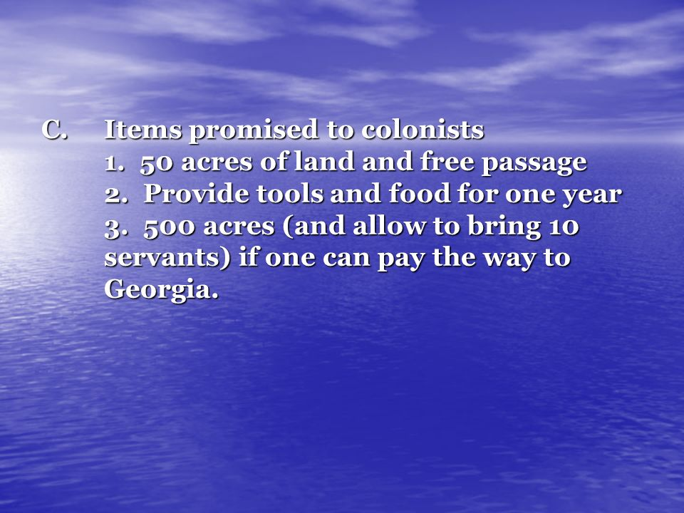 Items promised to colonists 1. 50 acres of land and free passage 2