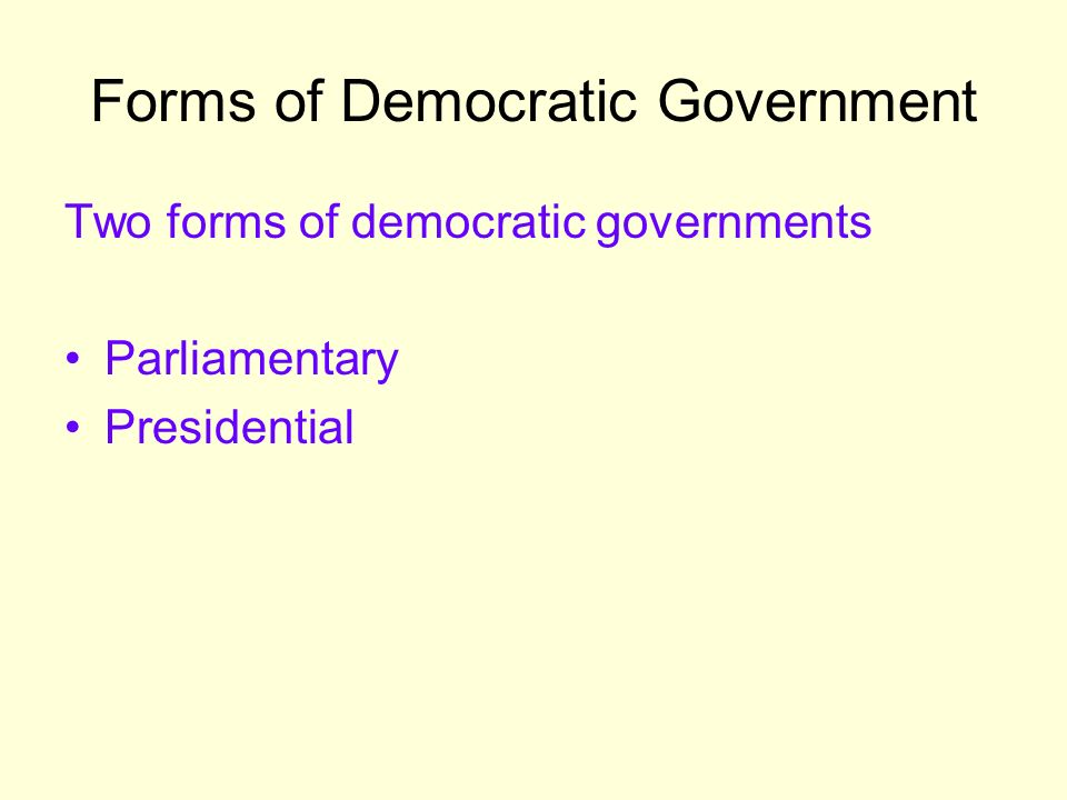 Forms of Democratic Government