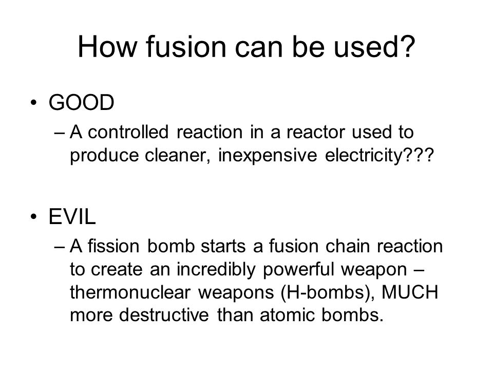 How fusion can be used GOOD EVIL