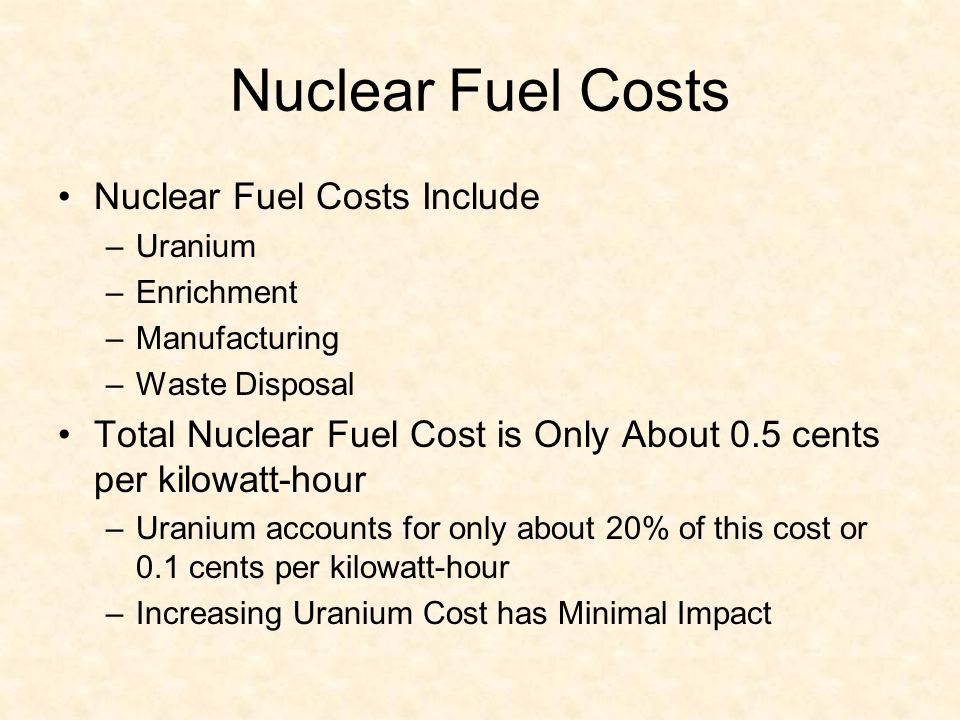 Nuclear Fuel Costs Nuclear Fuel Costs Include