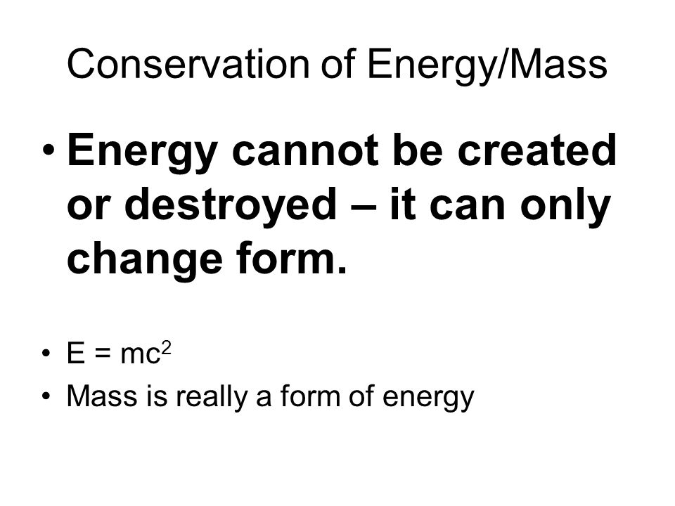 Conservation of Energy/Mass