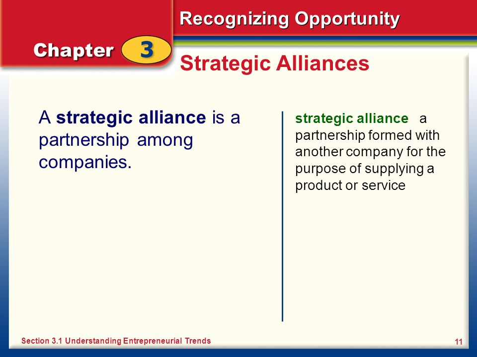 Strategic Alliances A strategic alliance is a partnership among companies.