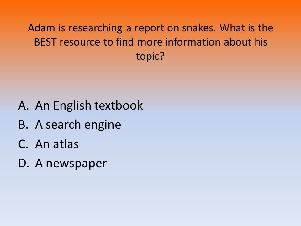 An English textbook A search engine An atlas A newspaper