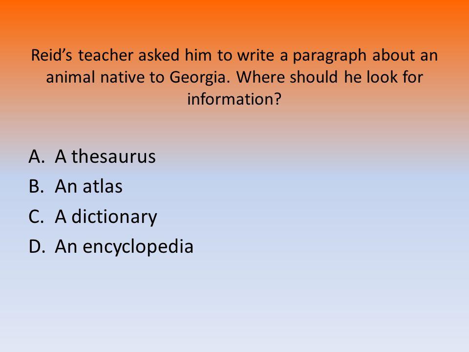 A thesaurus An atlas A dictionary An encyclopedia