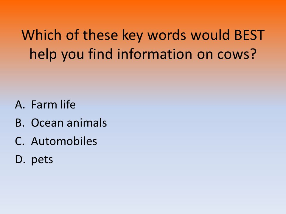 Which of these key words would BEST help you find information on cows