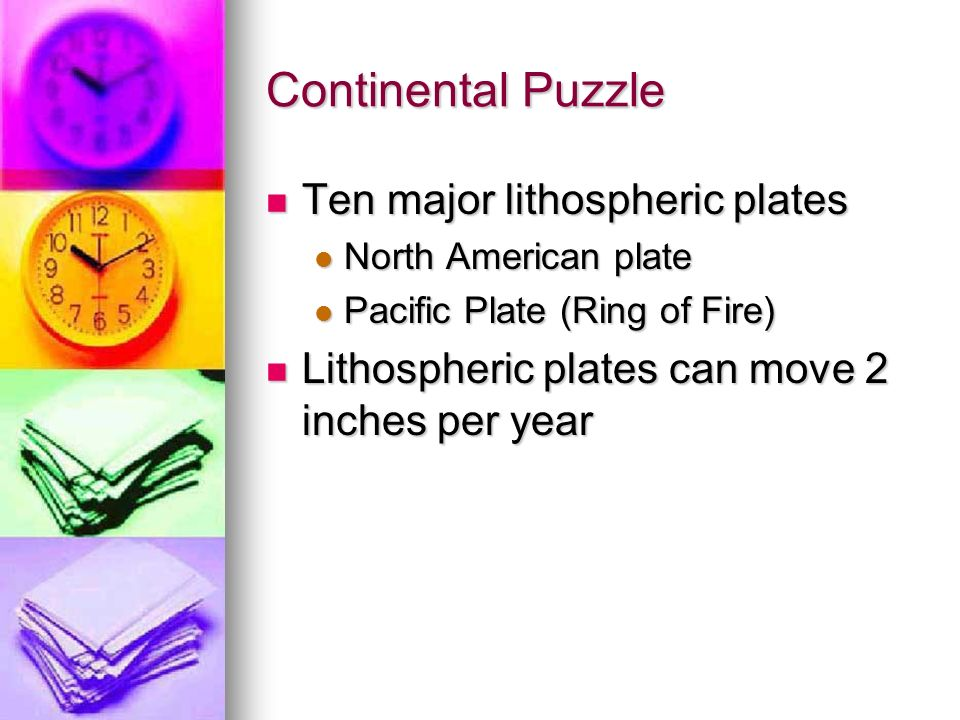 Continental Puzzle Ten major lithospheric plates