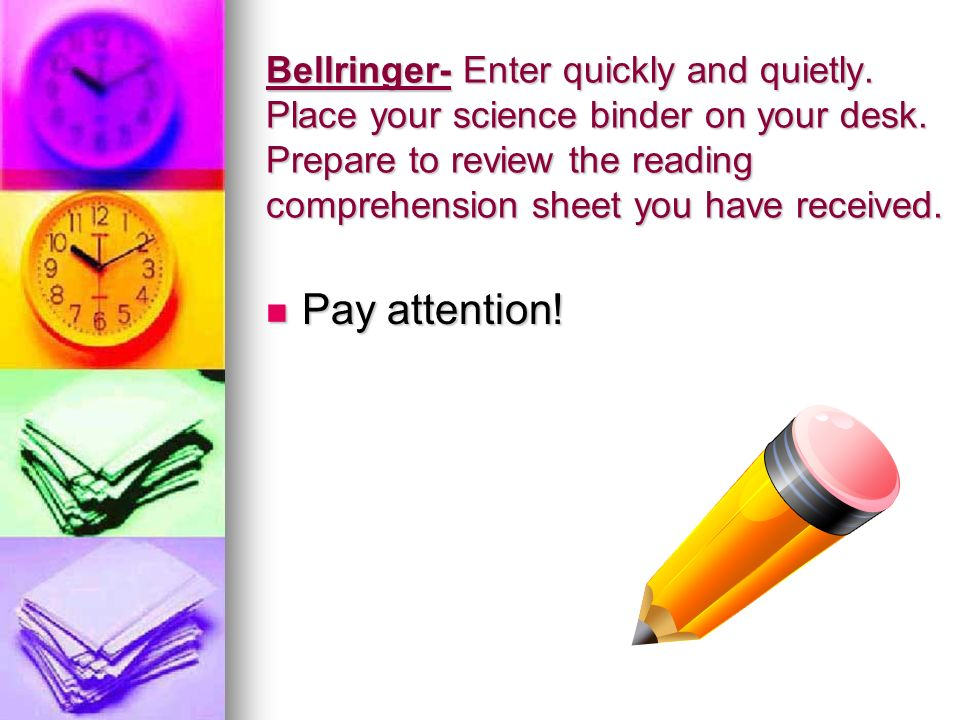 Bellringer- Enter quickly and quietly