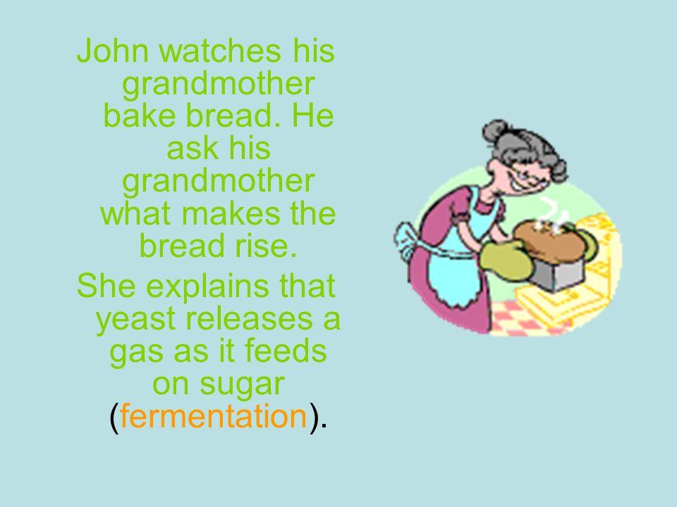 John watches his grandmother bake bread