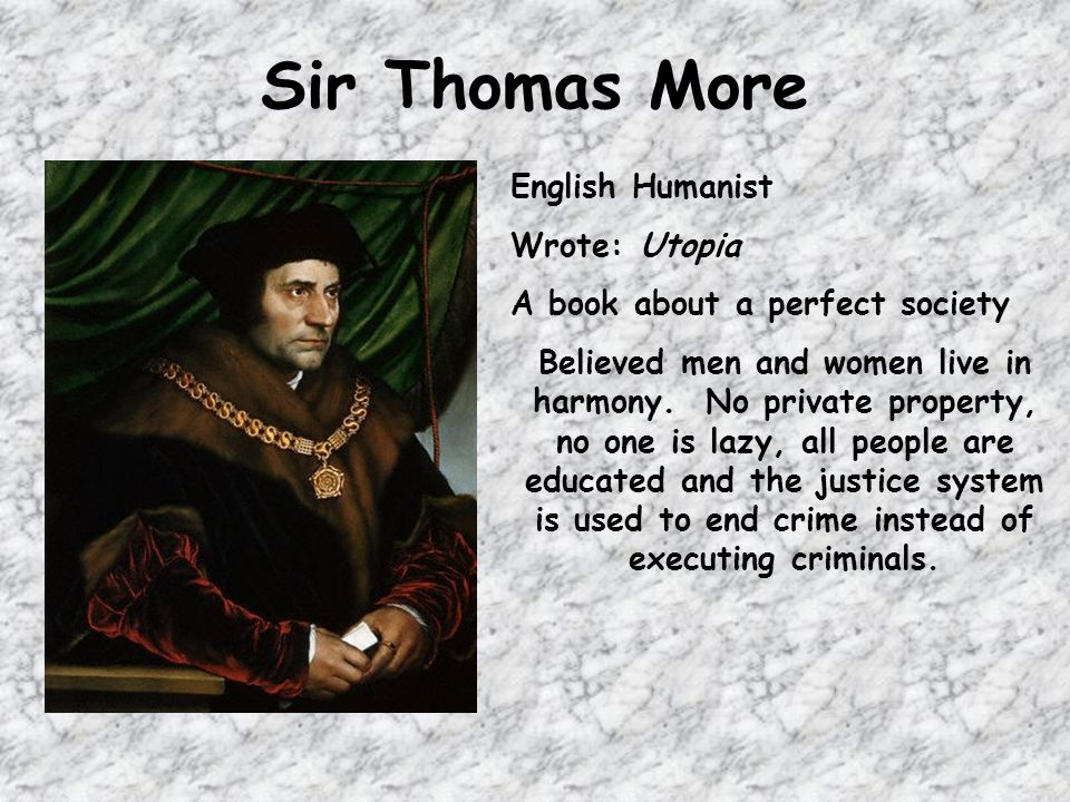 Sir Thomas More English Humanist Wrote: Utopia