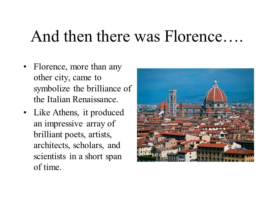 And then there was Florence….