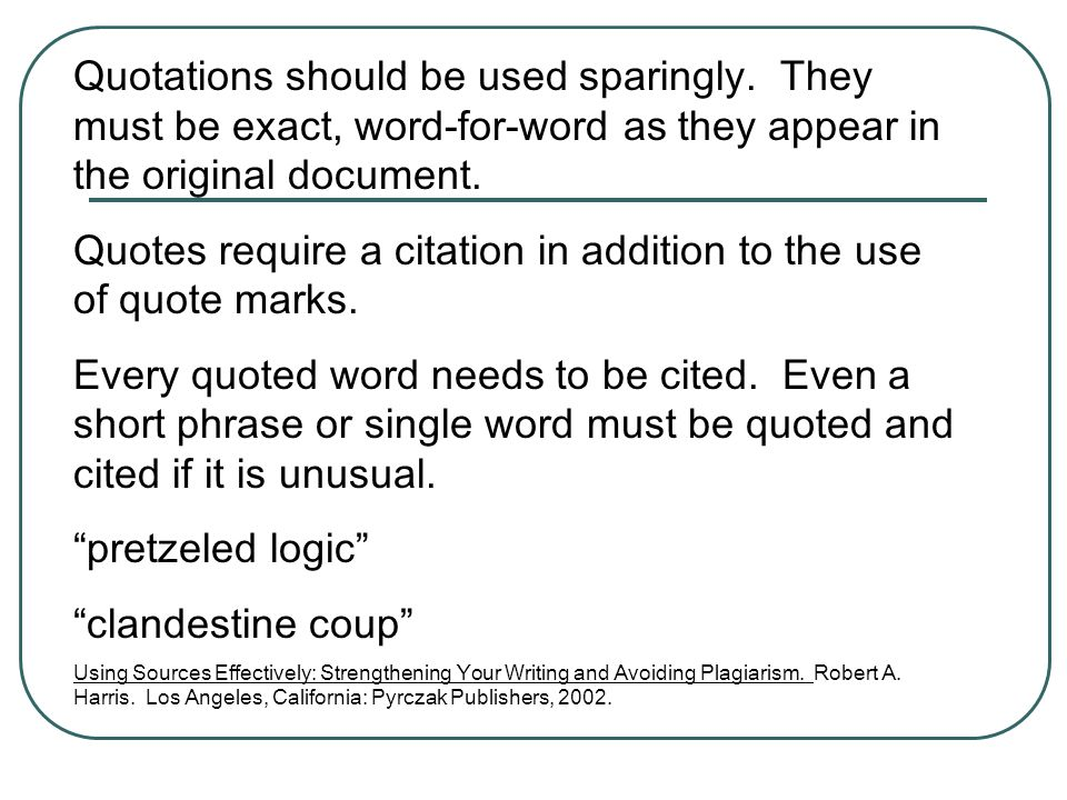 Quotes require a citation in addition to the use of quote marks.