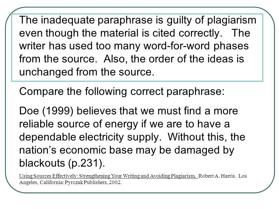 Compare the following correct paraphrase:
