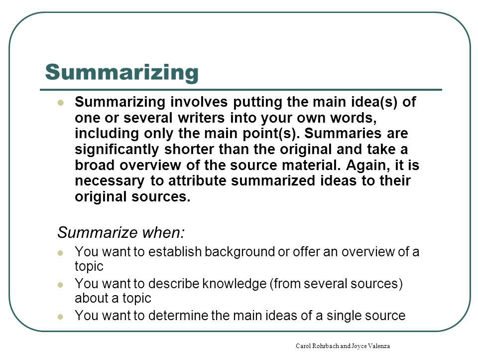 Summarizing Summarize when: