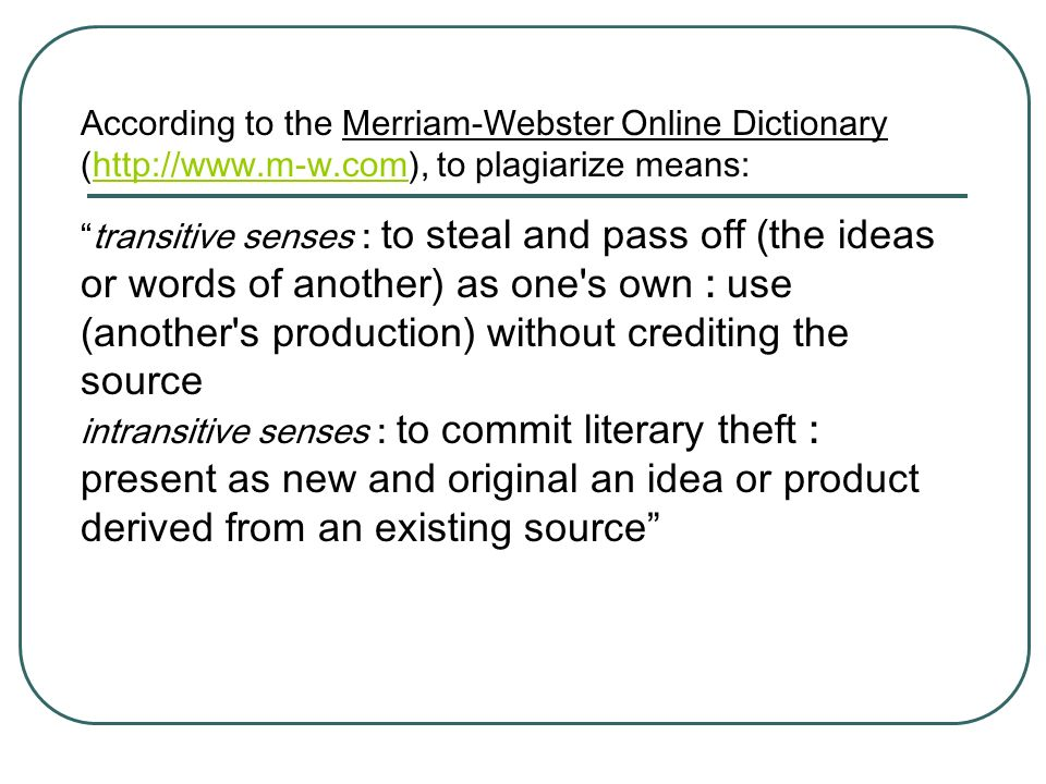 According to the Merriam-Webster Online Dictionary (http://www. m-w