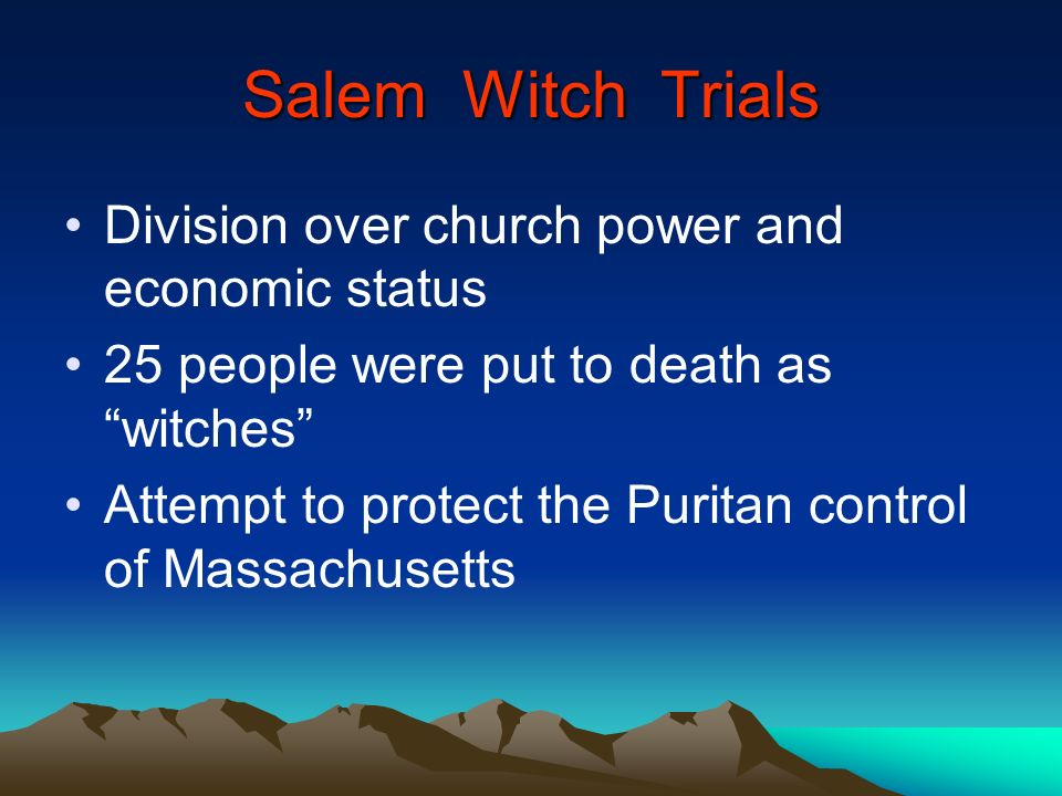 Salem Witch Trials Division over church power and economic status