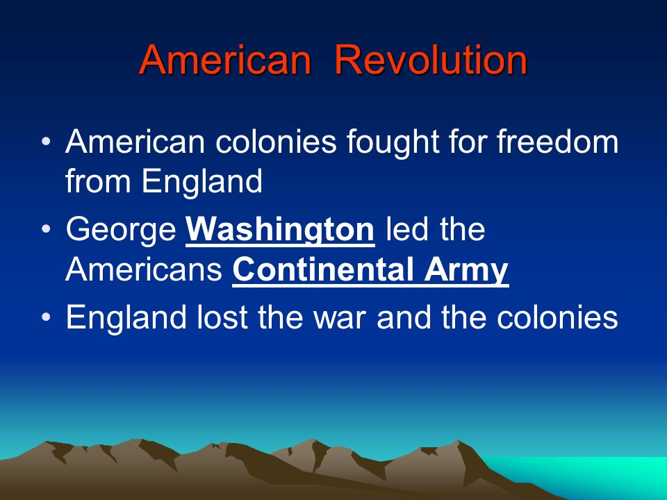 American Revolution American colonies fought for freedom from England