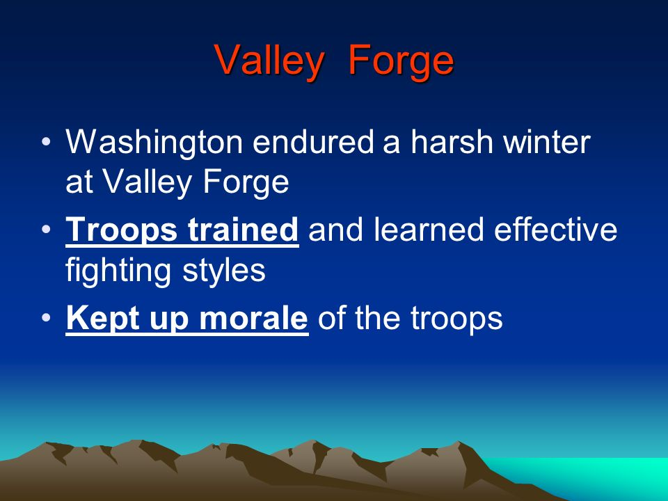 Valley Forge Washington endured a harsh winter at Valley Forge