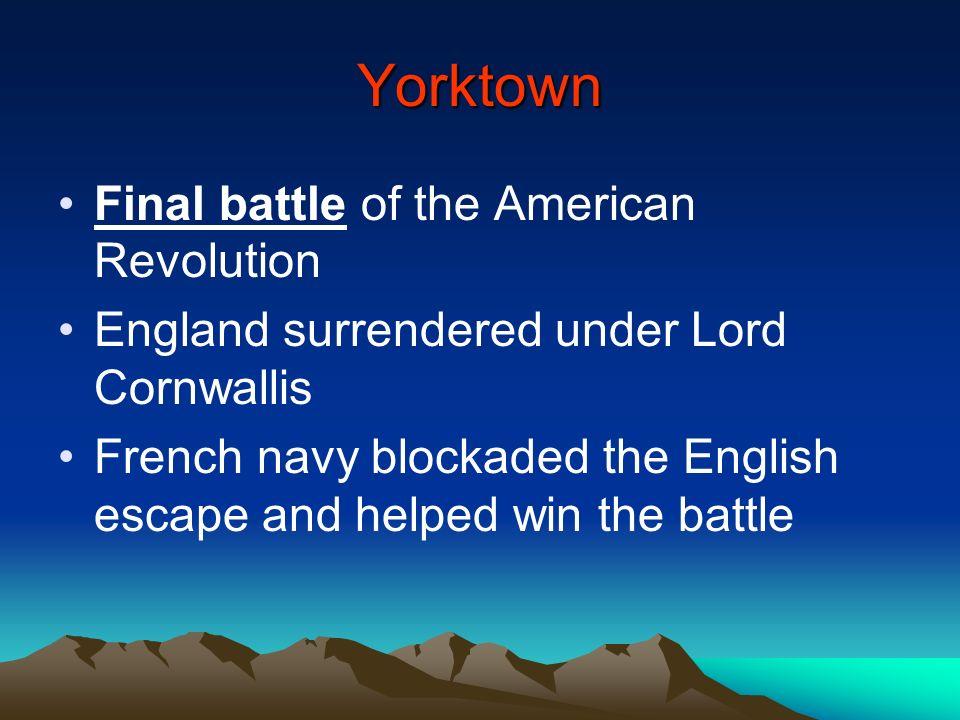 Yorktown Final battle of the American Revolution