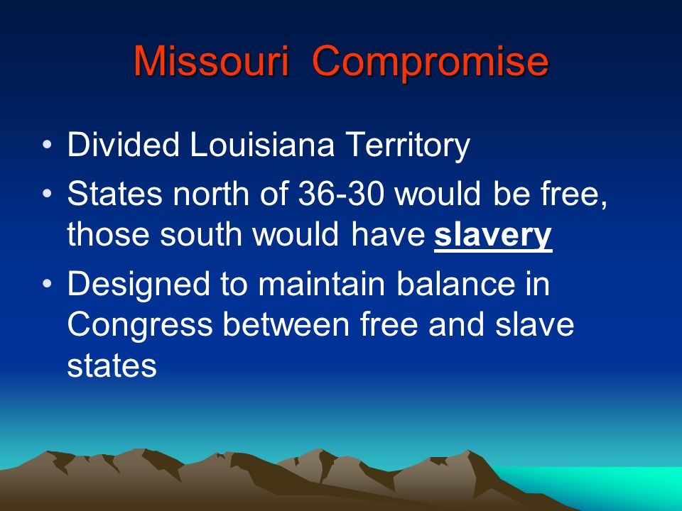 Missouri Compromise Divided Louisiana Territory