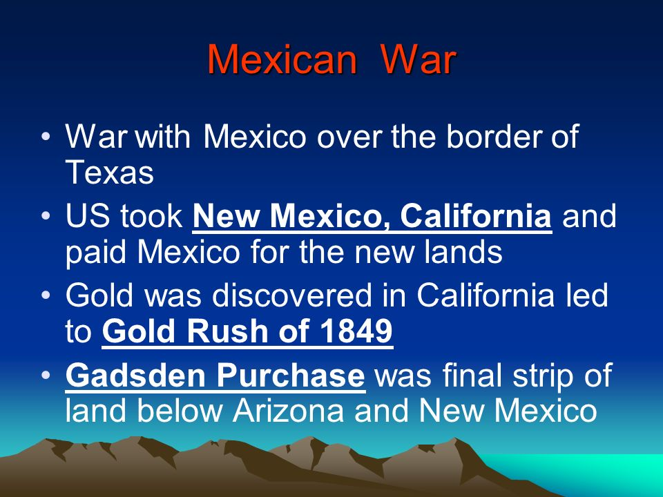 Mexican War War with Mexico over the border of Texas