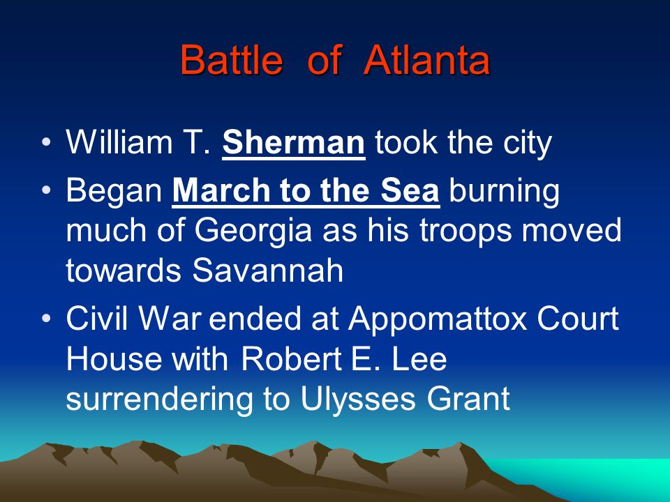Battle of Atlanta William T. Sherman took the city