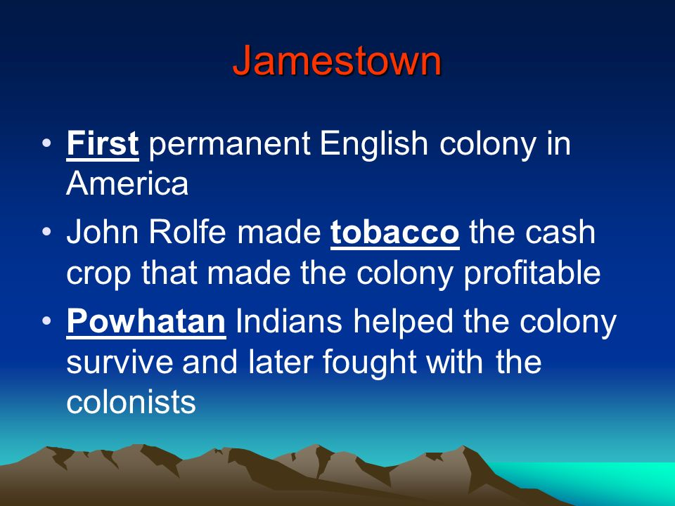 Jamestown First permanent English colony in America