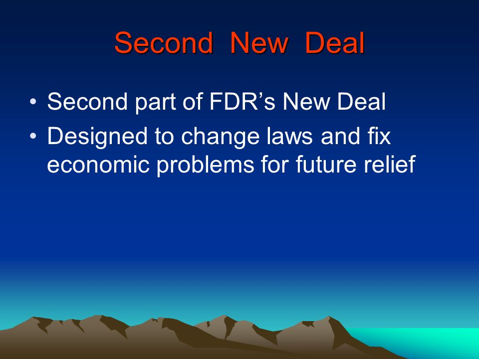 Second New Deal Second part of FDR's New Deal