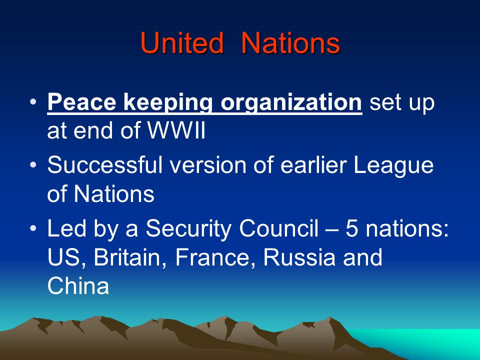 United Nations Peace keeping organization set up at end of WWII