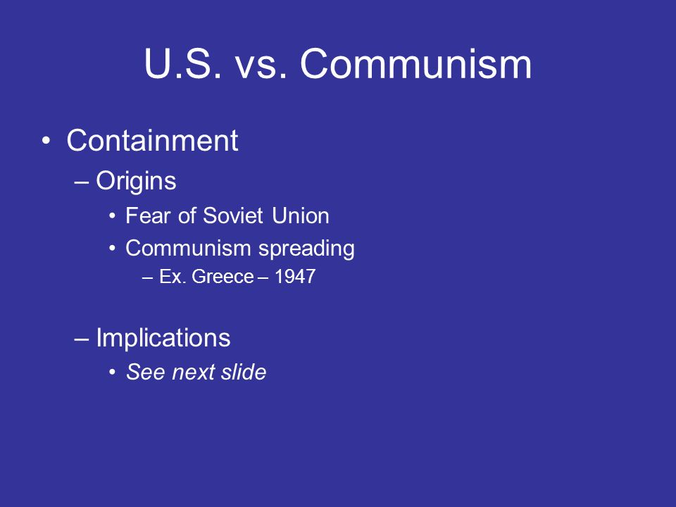 U.S. vs. Communism Containment Origins Implications