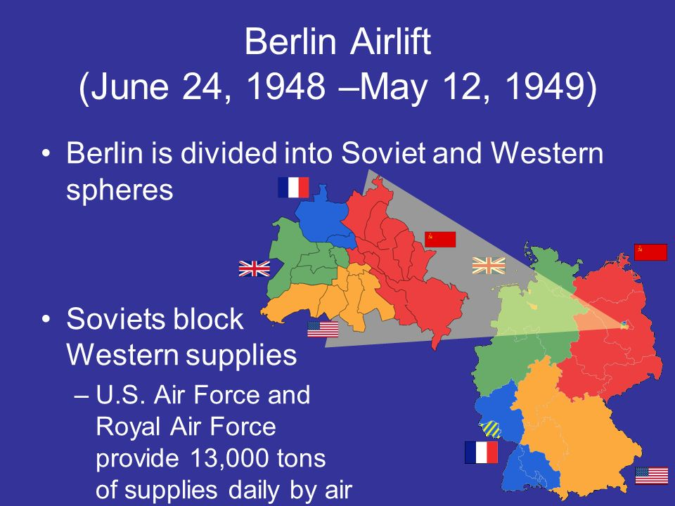 Berlin Airlift (June 24, 1948 –May 12, 1949)