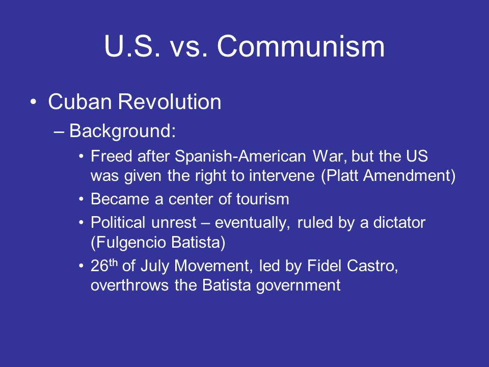 U.S. vs. Communism Cuban Revolution Background: