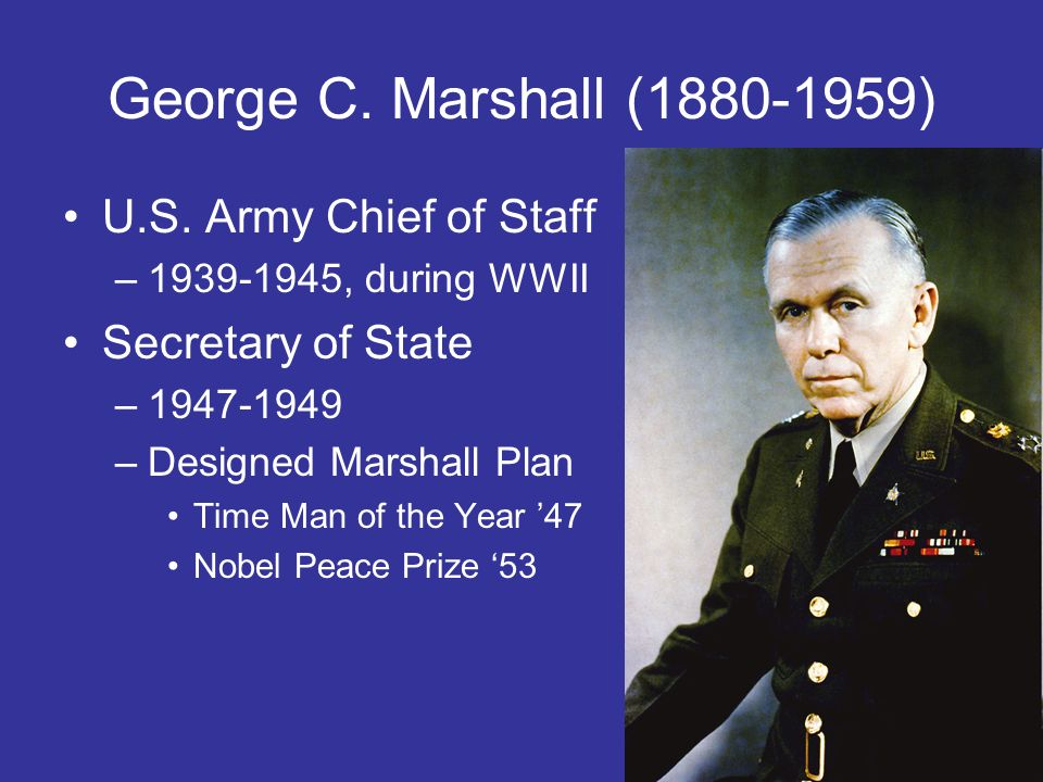 George C. Marshall (1880-1959) U.S. Army Chief of Staff