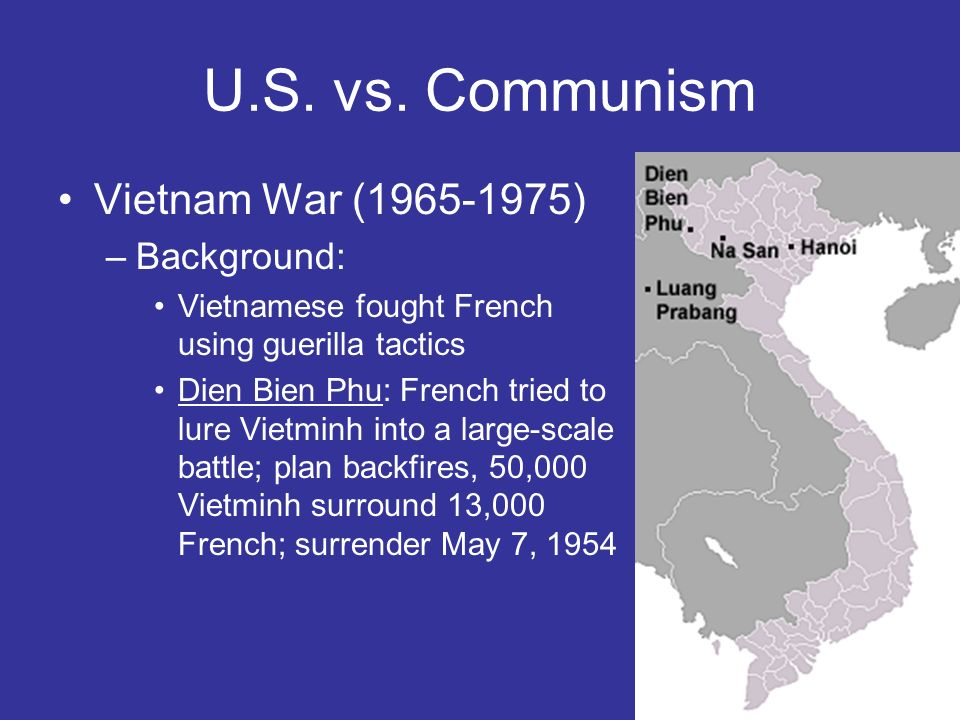 U.S. vs. Communism Vietnam War (1965-1975) Background: