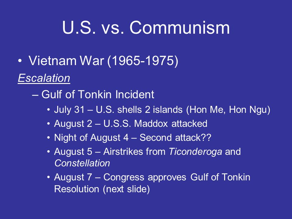 U.S. vs. Communism Vietnam War (1965-1975) Escalation