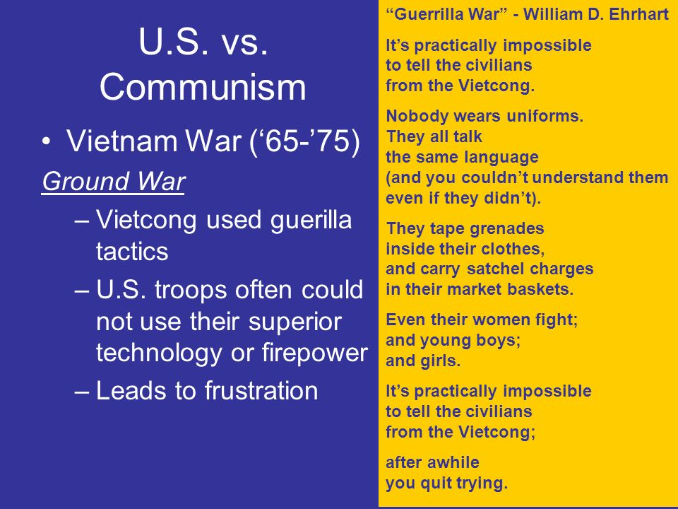U.S. vs. Communism Vietnam War ('65-'75) Ground War