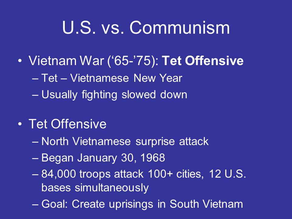 U.S. vs. Communism Vietnam War ('65-'75): Tet Offensive Tet Offensive