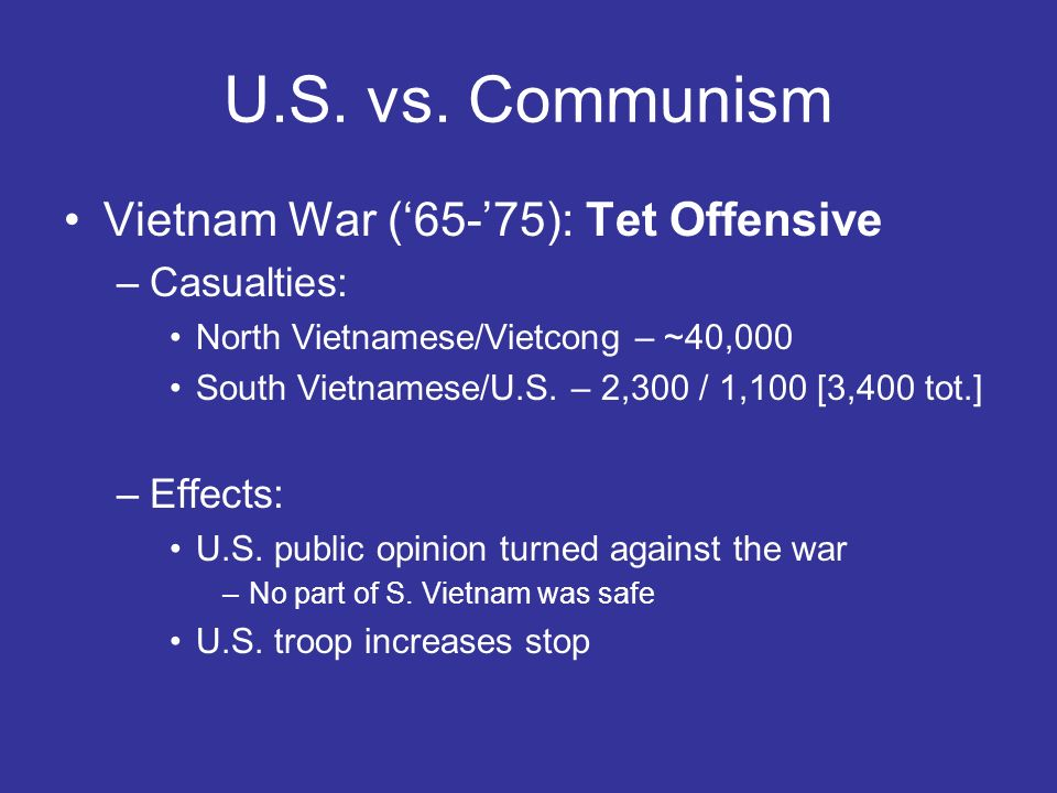 U.S. vs. Communism Vietnam War ('65-'75): Tet Offensive Casualties: