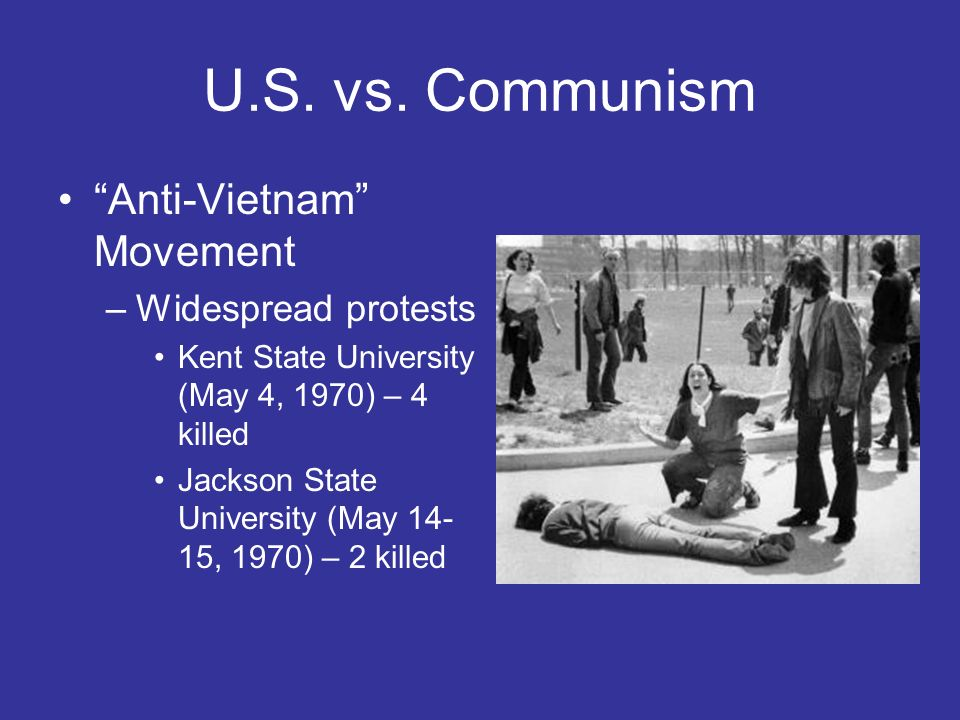 U.S. vs. Communism Anti-Vietnam Movement Widespread protests