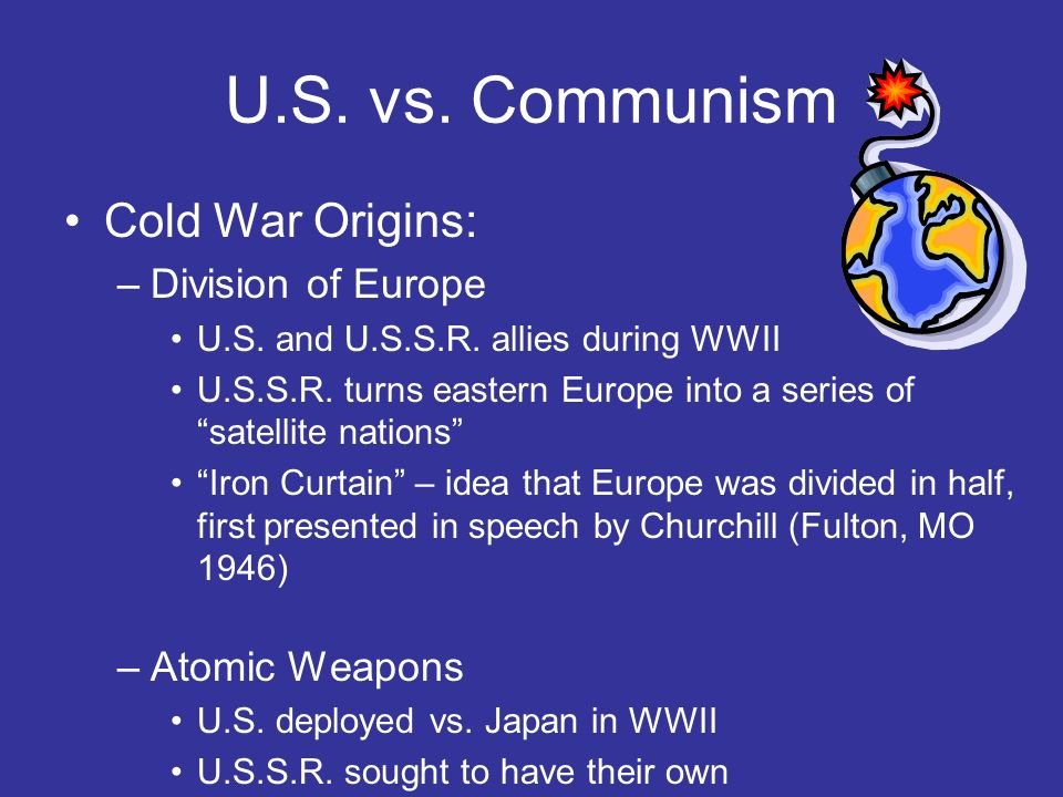 U.S. vs. Communism Cold War Origins: Division of Europe Atomic Weapons