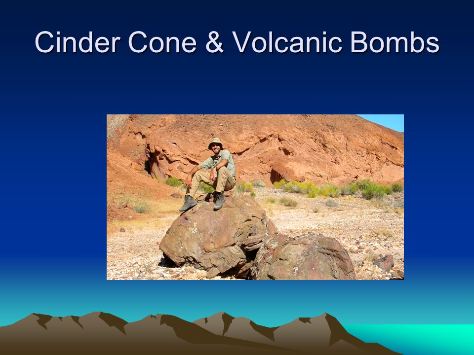 Cinder Cone & Volcanic Bombs