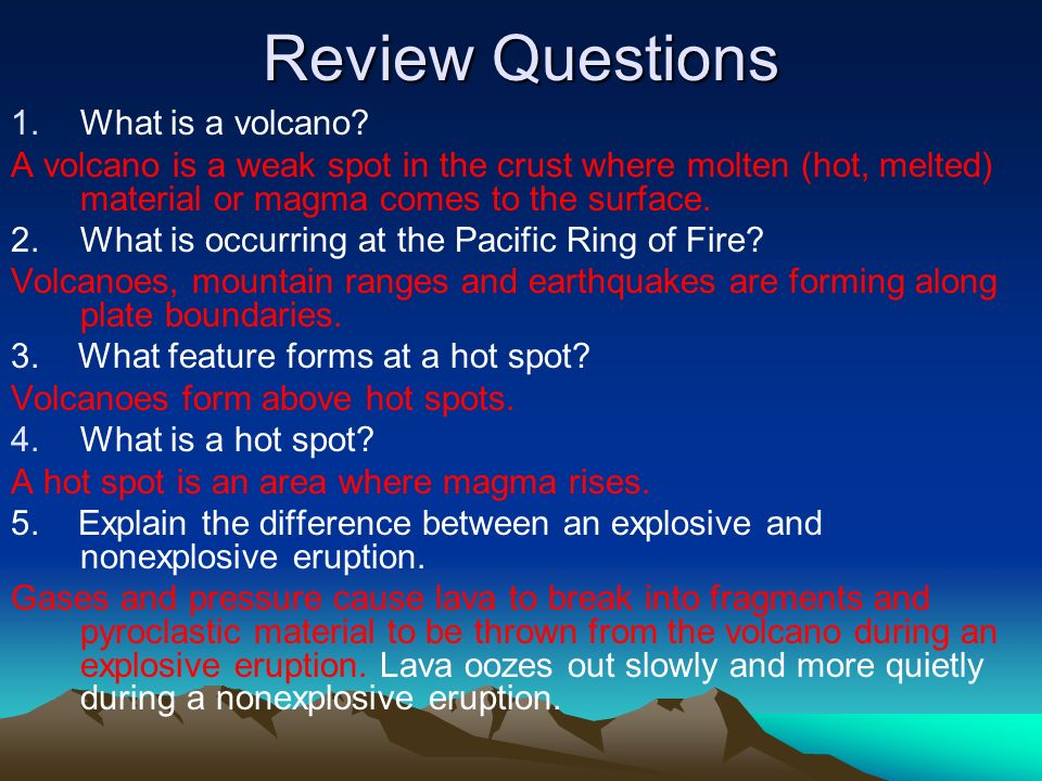 Review Questions What is a volcano
